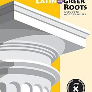 Vocabulary from Latin and Greek Roots: Level X