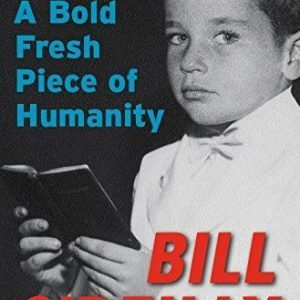 A Bold Fresh Piece of Humanity [Hardcover]