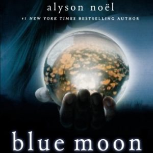 Blue Moon (The Immortals, Book 2) by Alyson Noel
