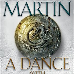A Dance with Dragons (A Song of Ice and Fire) [Hardcover] George R. R. Martin