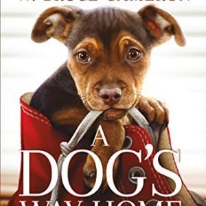 A Dog's Way Home Movie Tie-In: A Novel [Paperback]