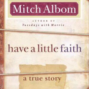 Have a Little Faith: A True Story [Hardcover]