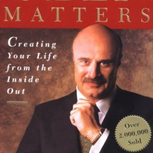 Self Matters: Creating Your Life from the Inside Out (Paperback)