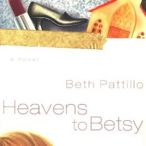 Heavens to Betsy [Paperback]