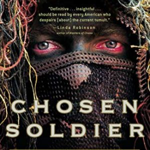 Chosen Soldier: The Making of a Special Forces Warrior [Paperback]