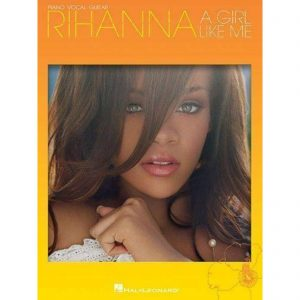 RIHANNA A GIRL LIKE ME SHEET MUSIC SONG BOOK Piano Voice