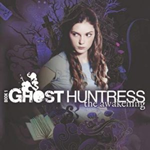 Ghost Huntress Book 1: The Awakening (1) (The Ghost Huntress) [Paperback]