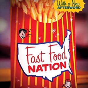 Fast Food Nation: The Dark Side of the All-American Meal [Paperback]