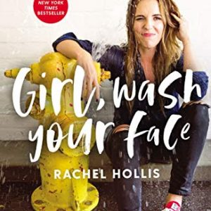 Girl, Wash Your Face: Stop Believing the Lies About Who You Are So You Can Become Who You Were Meant to Be Hardcover