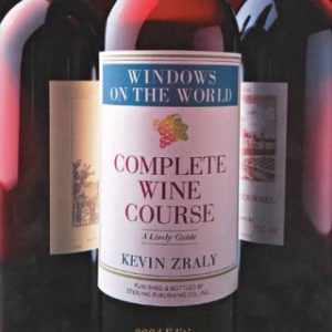 Windows on the World Complete Wine Course: 2004 Edition: A Lively Guide (Kevin Zraly's Complete Wine Course) [Hardcover]