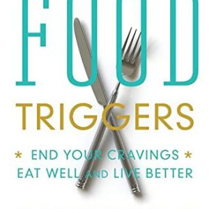 Food Triggers: End Your Cravings, Eat Well and Live Better [Paperback] Epstein, Rhona