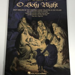 The Complete O Holy Night Keyboard Vocal Collection Eight Versions Song Book