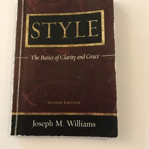 Style : The Basics of Clarity and Grace by Joseph M. Williams (2005) Paperback